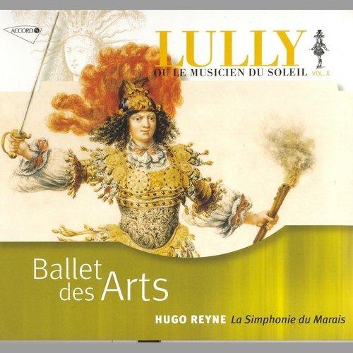 La Simphonie du Marais, Hugo Reyne - Lully - Ballet des Arts (Ou le Musicien du Soleil, Vol.X) (2008)