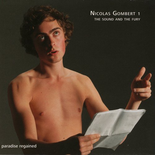The Sound and the Fury - Nicolas Gombert: Paradise Regained (2006)