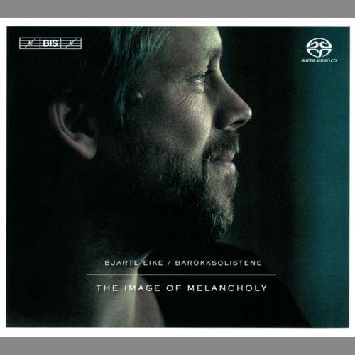 Barokksolistene, Bjarte Eike - The Image of Melancholy (2013)