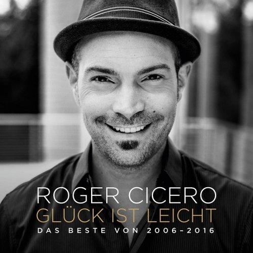Roger Cicero - Gluck ist leicht - Das Beste von 2006-2016 (2017) [HDTracks]