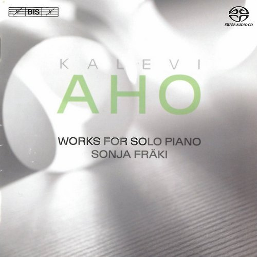 Sonja Fräki - Kalevi Aho - Works for Solo Piano (2014) CD-Rip