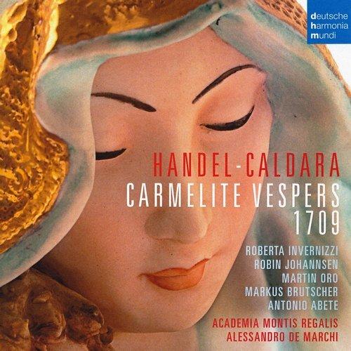 Academia Montis Regalis, Alessandro de Marchi - Handel, Caldara - Carmelite Vespers 1709 (2012) Lossless