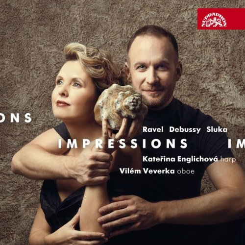Kateřina Englichová & Vilém Veverka - Impressions / Ravel, Debussy, Sluka: Works for Oboe and Harp (2017) [Hi-Res]