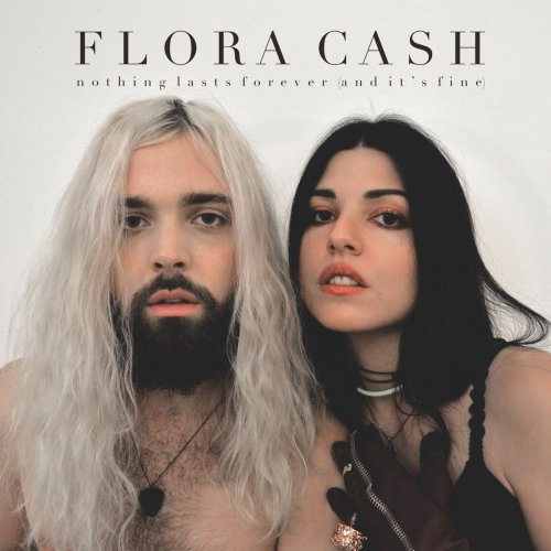 Flora Cash - Nothing Lasts Forever (And It's Fine) (2017) FLAC