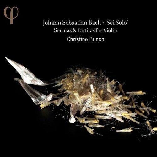 Christine Busch - Johann Sebastian Bach: 'Sei Solo' - Sonatas & Partitas for Violin (2013) [HDTracks]