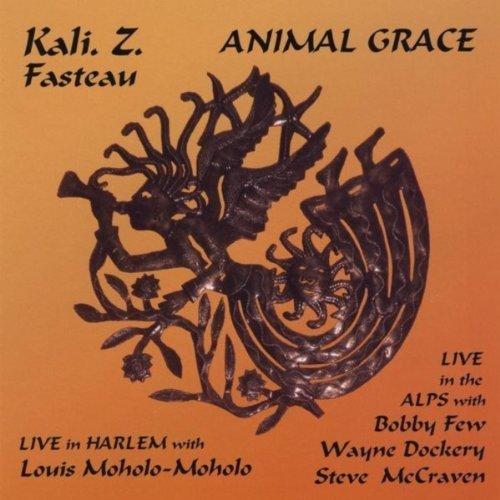 Kali Z. Fasteau - Animal Grace (2010)