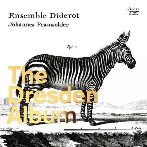 Ensemble Diderot, Johannes Pramsohler - The Dresden Album (2014) [HDTracks]