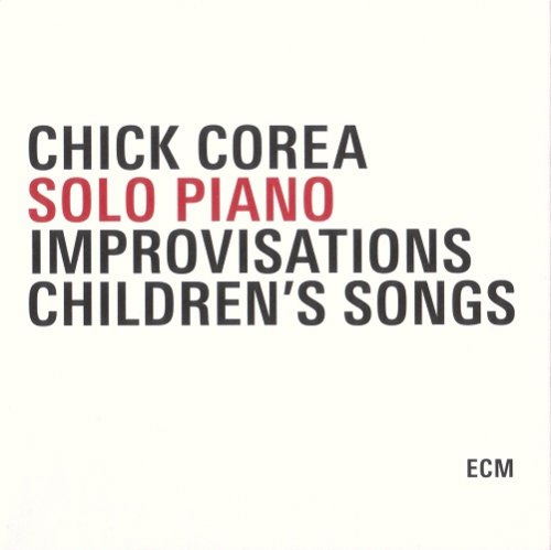 Chick Corea - Solo Piano: Improvisations & Children's Songs (2010) CD rip