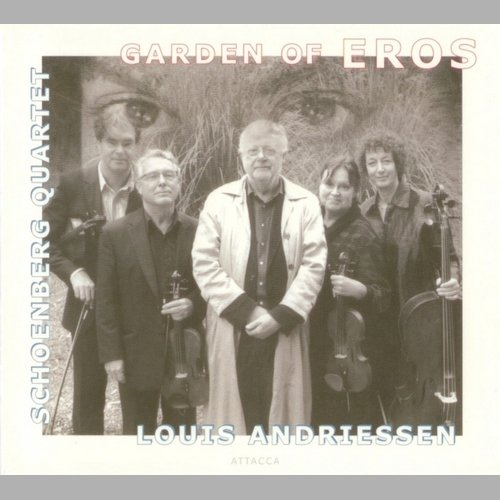 Schoenberg Quartet - Louis Andriessen - Garden of Eros (2009)