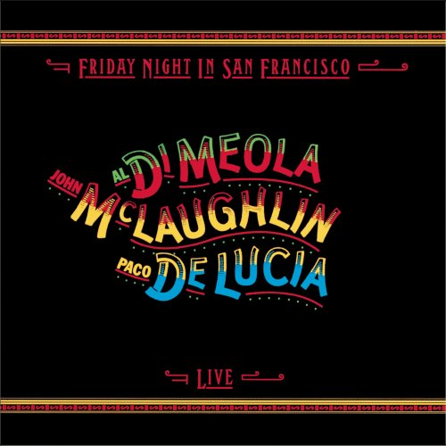 Al Di Meola, John McLaughlin, Paco De Lucia - Friday Night In San Francisco (Live) (1981/2013) [HDTracks]