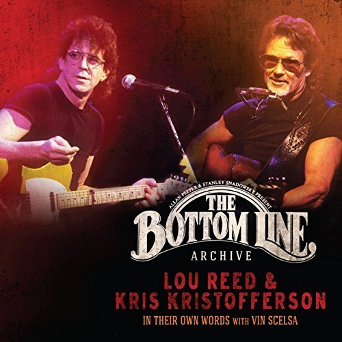 Lou Reed & Kris Kristofferson - The Bottom Line Archive Series: In Their Own Words With Vin Scelsa (2017/2018) [Hi-Res]