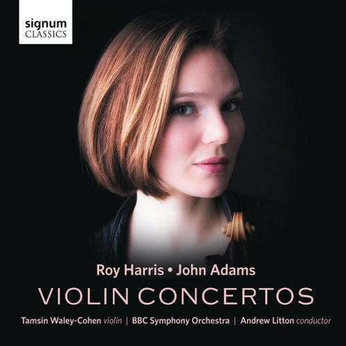 Tamsin Waley-Cohen, BBC Symphony Orchestra, Andrew Litton - Roy Harris, John Adams: Violin Concertos (2016) [HDTracks]