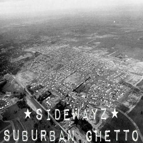 Sidewayz – Suburban Ghetto (2017)
