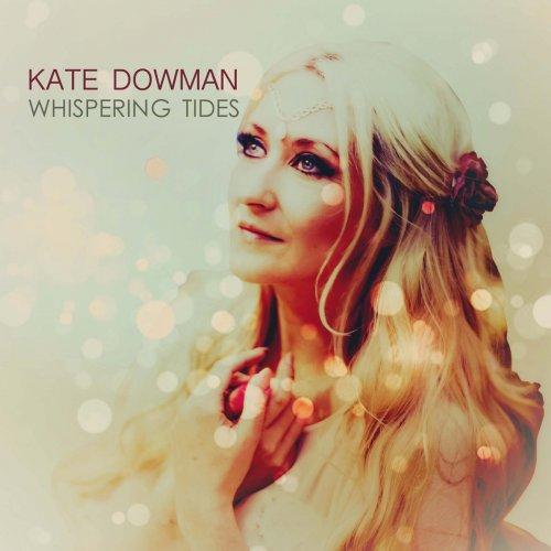 Kate Dowman - Whispering Tides (2017)