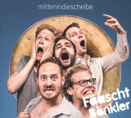 Fäaschtbänkler - Mitten In Die Scheibe (2016)