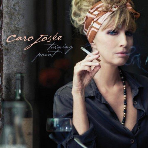 Caro Josée - Turning Point (2012) FLAC