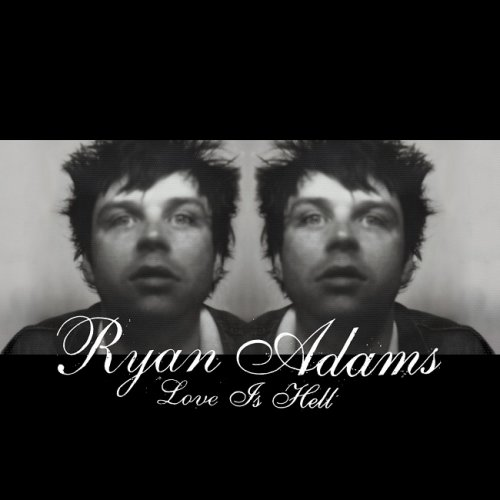 Ryan Adams - Love Is Hell (2004/2014) [HDTracks]