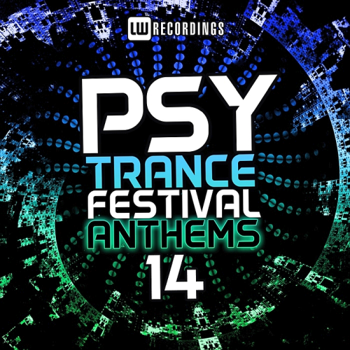 Various Artists - Psy-Trance Festival Anthems Vol. 14 (2018)