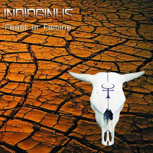 Indidginus - Feast Or Famine