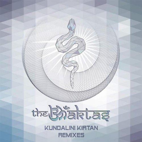 The Bhaktas - Kundalini Kirtan Remixes (2017)