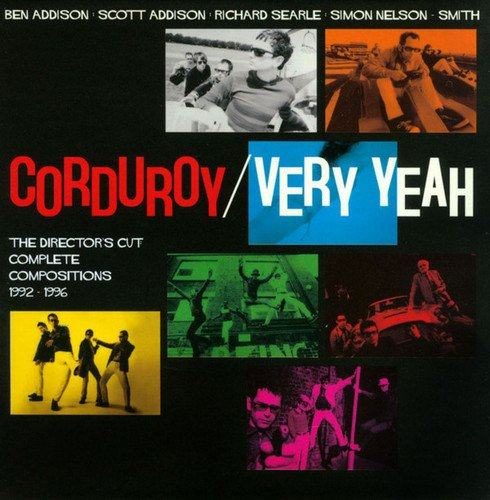 Corduroy - Very Yeah - The Director's Cut: Complete Compositions 1992-1996 [4CD Box Set] (2013) Lossless