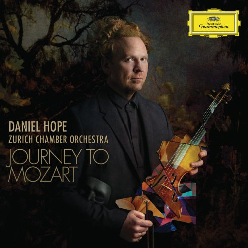 Daniel Hope & Zurich Chamber Orchestra - Journey to Mozart (2018) [CD-Rip]