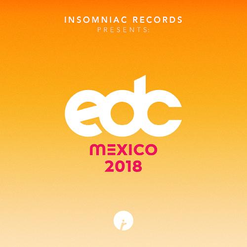 Various Artists - Insomniac Records Presents: EDC Mexico (2018)