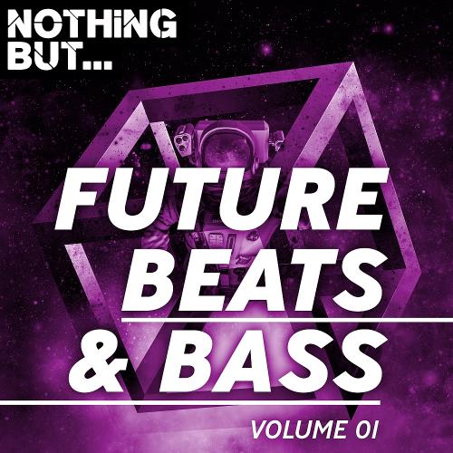 Various Artists - Nothing But... Future Beats & Bass Vol. 01 (2018)
