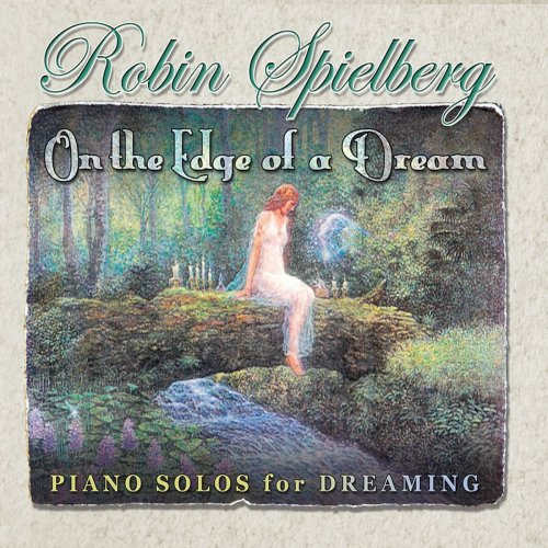 Robin Spielberg - On the Edge of a Dream (2018)