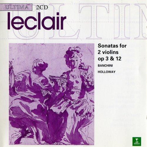 Chiara Banchini, John Holloway - Leclair: Sonatas for 2 Violins Op.3  & Op.12 (1998)