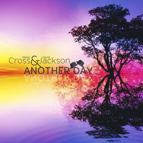 David Cross & David Jackson - Another Day (2018)