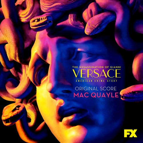 Mac Quayle - The Assassination of Gianni Versace: American Crime Story (Original Television Soundtrack) (2018)