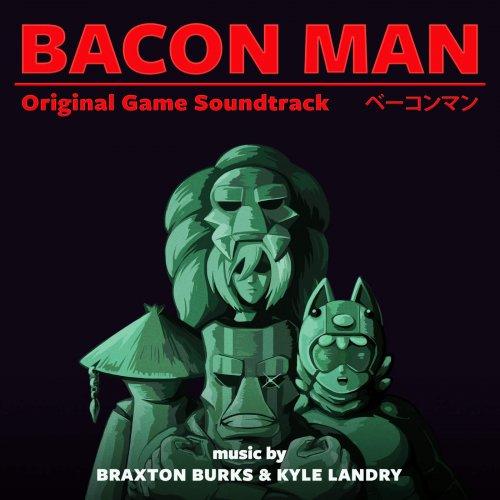 Braxton Burks & Kyle Landry – Bacon Man An Adventure (Original Game Soundtrack) (2018)