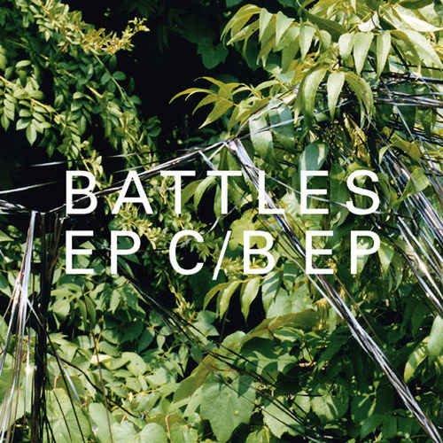 Battles - EP C/B EP [2CD Set] (2006)