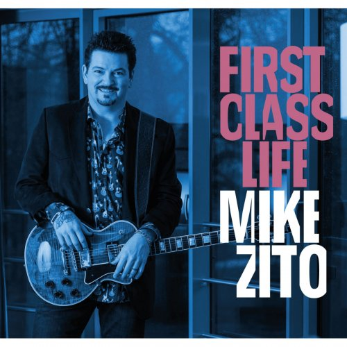 Mike Zito - First Class Life (2018) [Hi-Res]