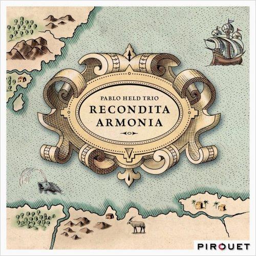 Pablo Held Trio - Recondita Armonia (2015)