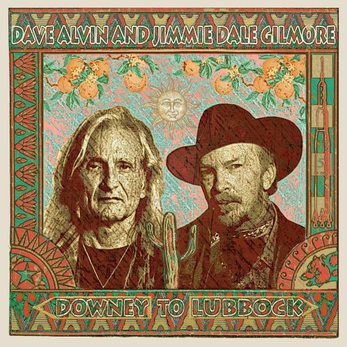 Dave Alvin and Jimmie Dale Gilmore - Downey to Lubbock (2018) [Hi-Res]