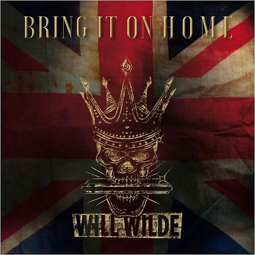 Will Wilde - Bring It On Home (2018)