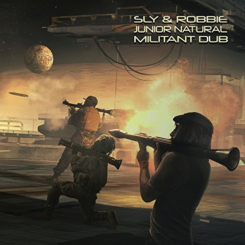 Sly & Robbie & Junior Natural - Militant Dub (2018)