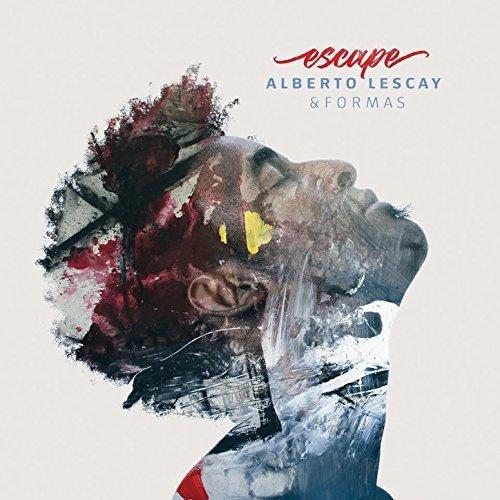 Alberto Lescay & Formas - Escape (2018)