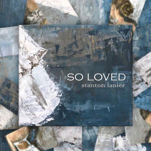 Stanton Lanier - So Loved (2018)