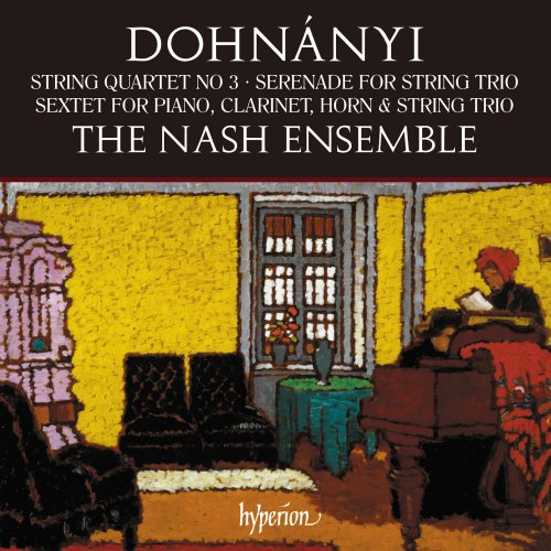 The Nash Ensemble - Dohnanyi: String Quartet, Serenade & Sextet (2018) [Hi-Res]