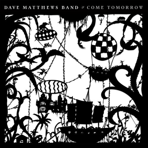 Dave Matthews Band - Come Tomorrow (2018) [Hi-Res]