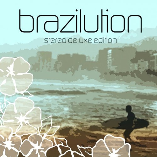 Various Artists - Brazilution (Stereo Deluxe Edition) (2006) FLAC