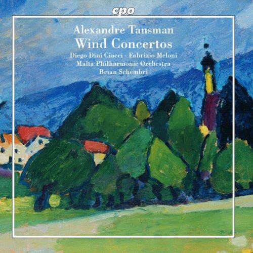 Diego Dini Ciacci, Fabrizio Meloni, Malta Philharmonic Orchestra & Brian Schembri - Tansman: Wind Concertos (2018)