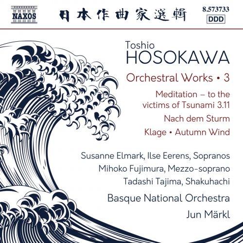 Basque National Orchestra & Jun Markl - Toshio Hosokawa: Meditation, Nach dem Sturm & Klage (2018)