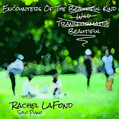 Rachel LaFond - Encounters of the Beautiful Kind (2018)