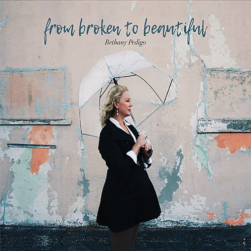 Bethany Pedigo - From Broken To Beautiful (2018)