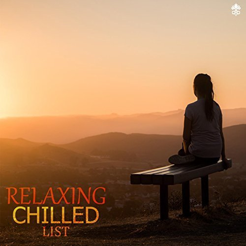VA - Relaxing Chilled List (2018)