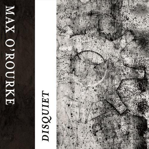 Max O'Rourke - DisquietM (2018)